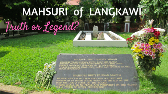 Makam Mahsuri Mahsuri S Tomb And Legend In Langkawi Malaysia Langkawi Tomb Legend