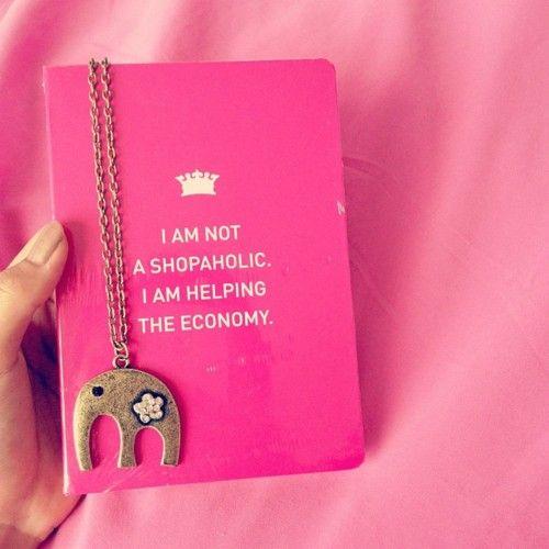 I am a shopaholic ;-)