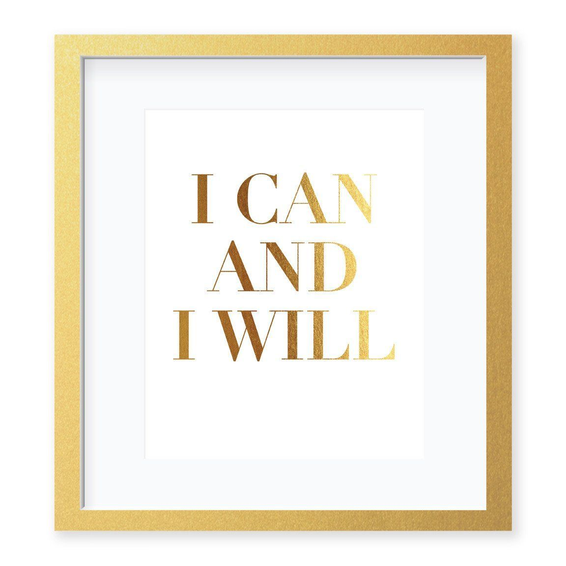 I Can and I Will Gold Foil Art Print Real gold foil