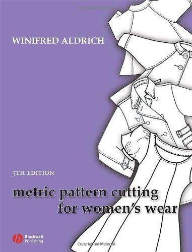 Metric Pattern Cutting for Women's Wear: Winifred Aldrich: 9781405175678: Amazon.com: Books
