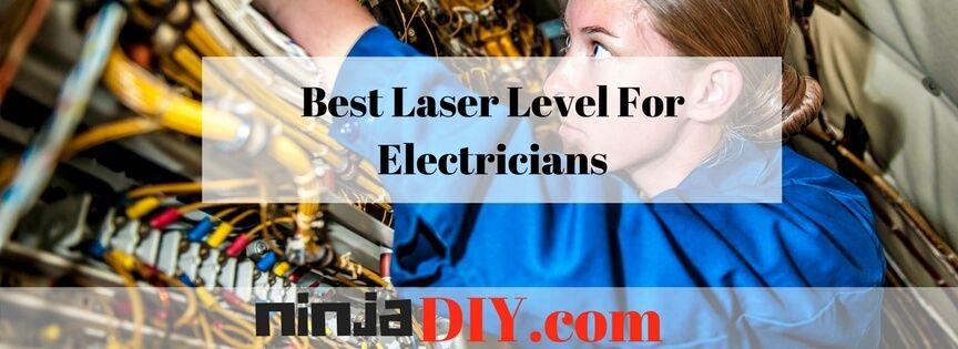 Best laser level for electricians laser levels