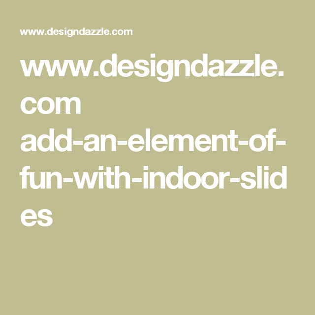 www.designdazzle.com add-an-element-of-fun-with-indoor-slides