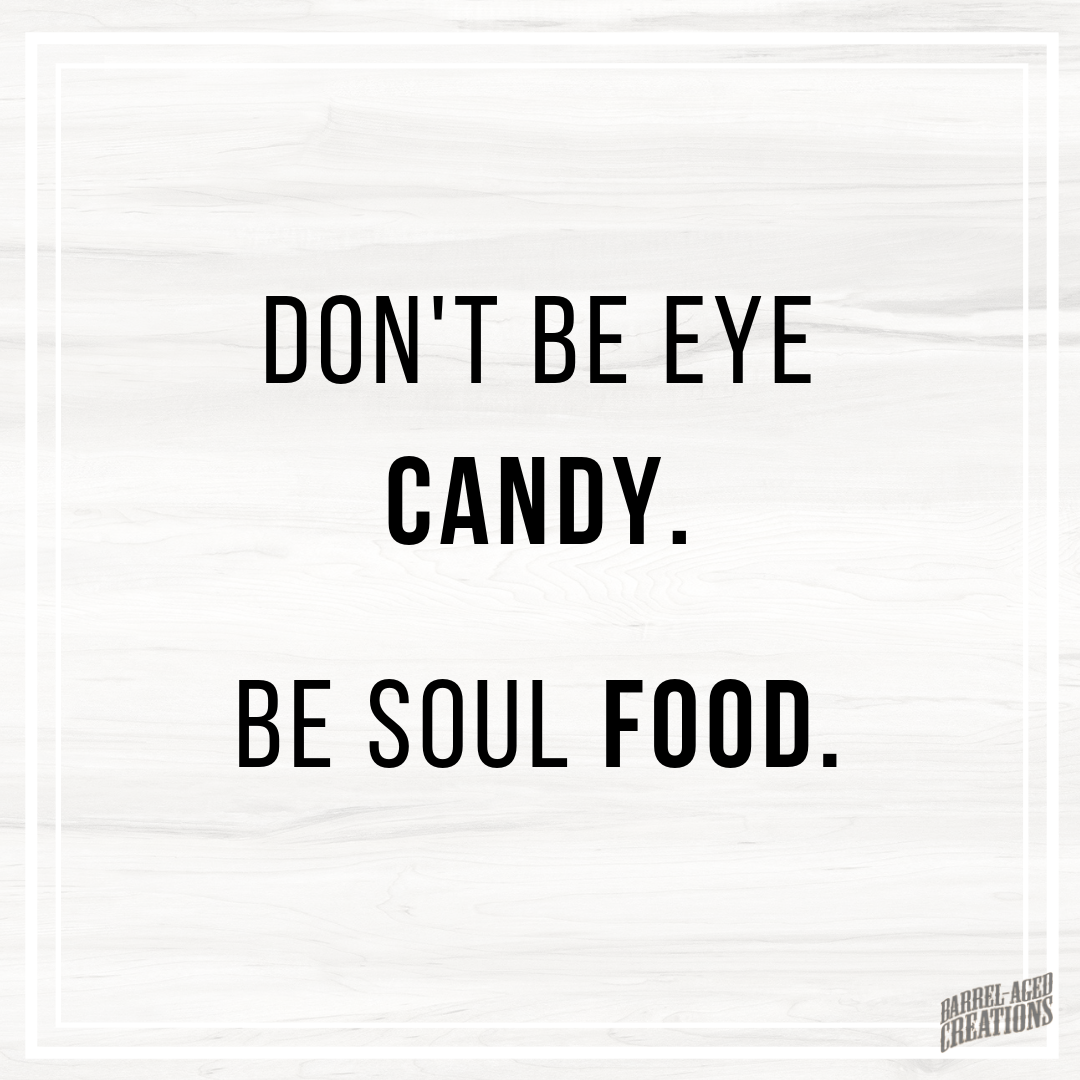Food For Thought The Best Food Quotes Barrel Aged Creations Food Quotes Funny Soul Food Quote Food Quotes