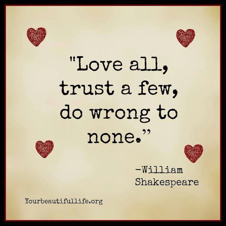 Love All Trust A Few Do Wrong To None William Shakespeare