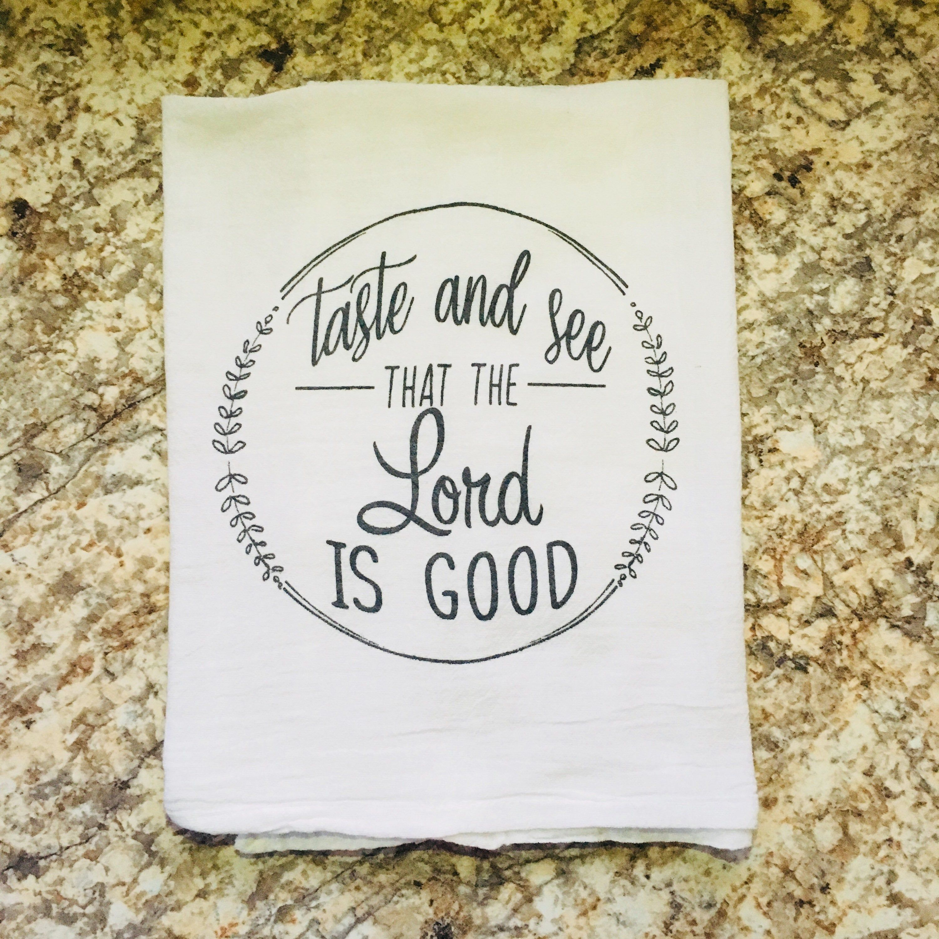 Flour Sack Tea Towel Taste And See That The Lord Is Good Christian
