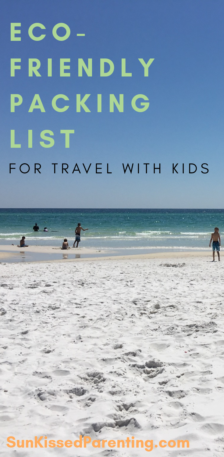How do we travel with kids sustainably, without leaving a trail of plastic bottles and disposable diapers behind? Check my eco-friendly packing list for sustainable travel with kids. #familytravel #familyvacation #packinglist #packinglistforkids #familytraveltips #familyvacationtips #greenkids #sustainabiliy #sunkissedparenting