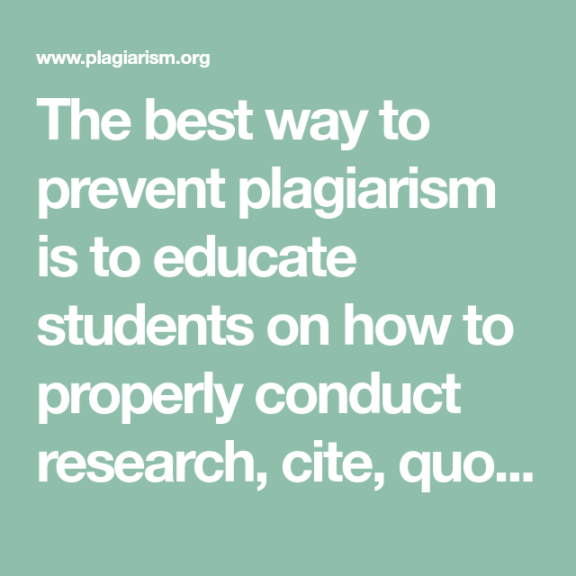 The Best Way To Prevent Plagiarism Is To Educate Students