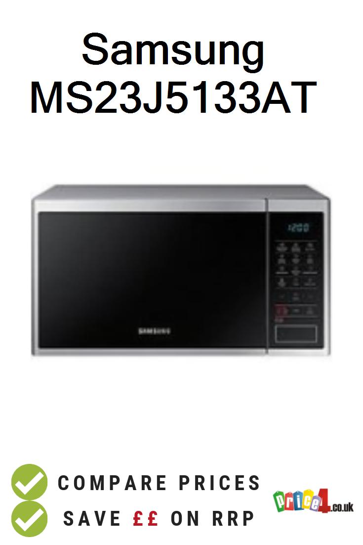 Samsung Ms23j5133at Uk Prices Samsung Microwave