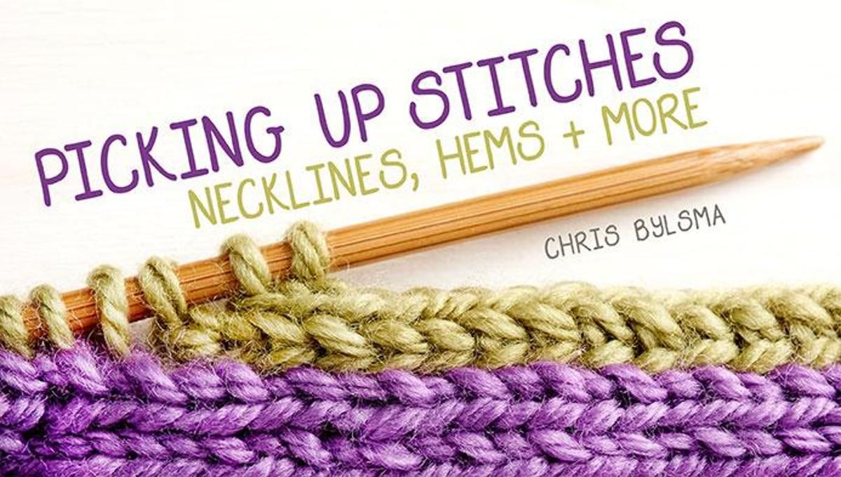 Picking Up Knitting Stitches Class Necklines, Hems & More
