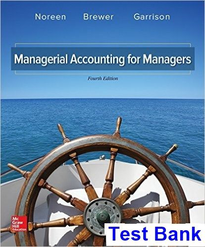 Managerial accounting managers 4th edition noreen test bank test managerial accounting for managers edition by noreenbrewergarrison is based on the market leading managerial accounting solution managerial accounting fandeluxe Choice Image
