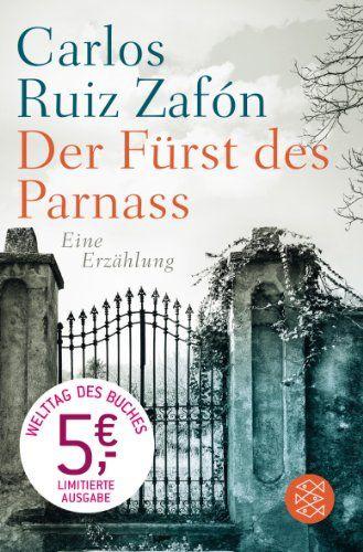 Der Fürst des Parnass: Eine Erzählung von Carlos Ruiz Zafón http://www.amazon.de/dp/3596198828/ref=cm_sw_r_pi_dp_HvBdvb1A84G6E