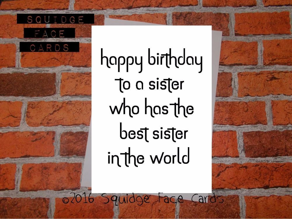 Happy birthday to a sister who has the best sister in the