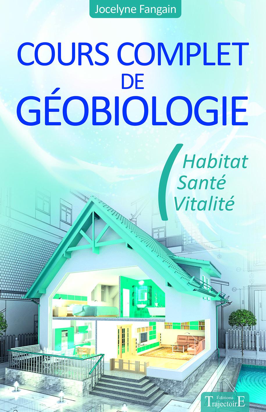 Cours Complet De Geobiologie De Jocelyne Fangain Editions Trajectoire 192 P Geobiologie Habitat Radiesthesie