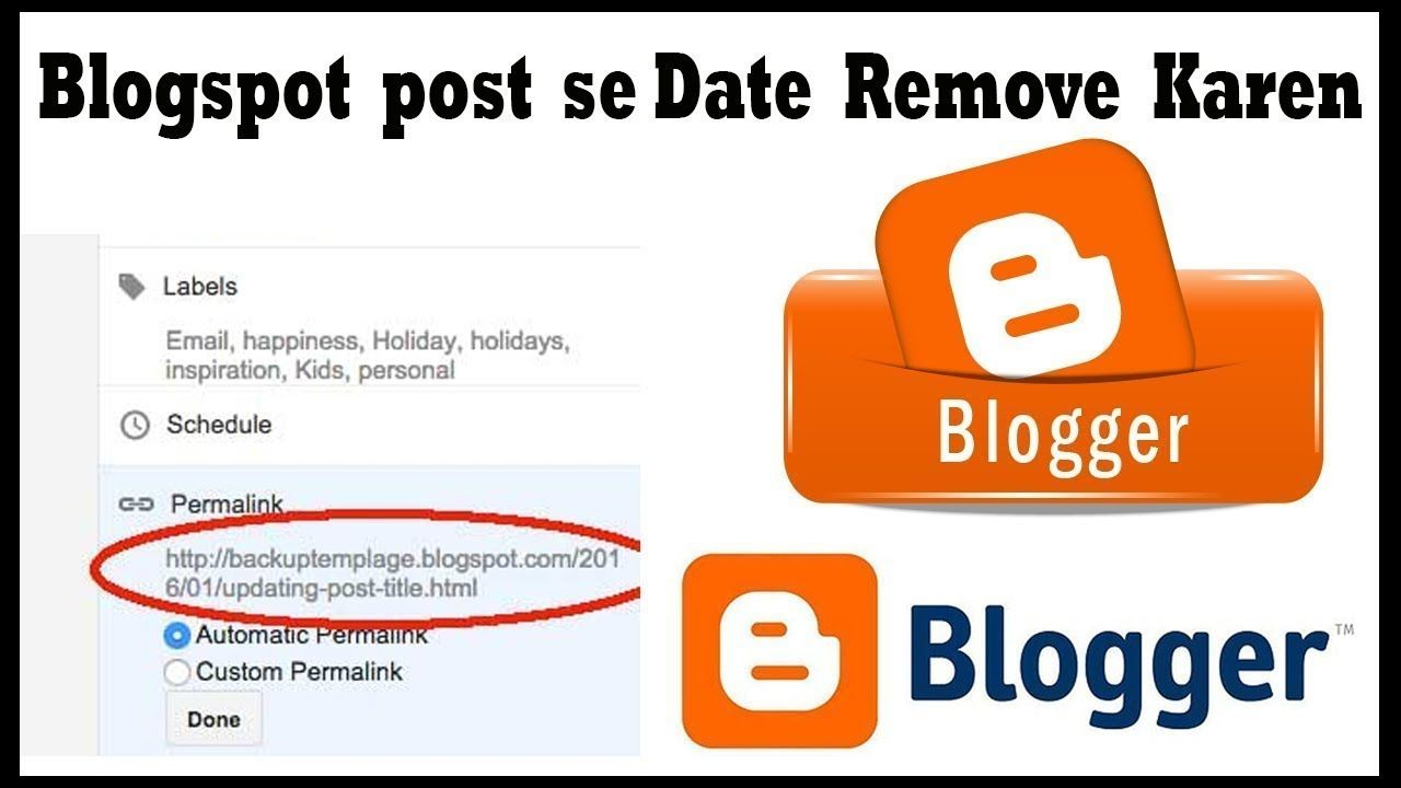How To Remove Date From Blogger Post Url Blogger Permalink Without Date Permalink Blogspot Blogs How To Remove