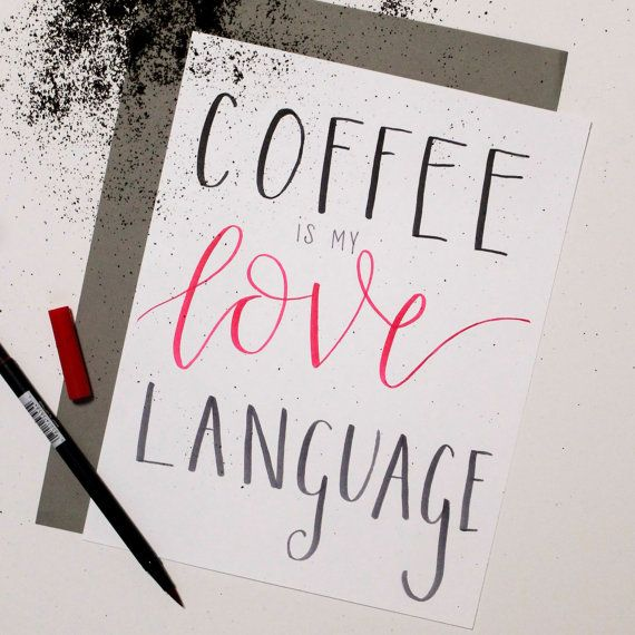 Coffee is my Love Language  Handlettered Poster by MeganCDesigns