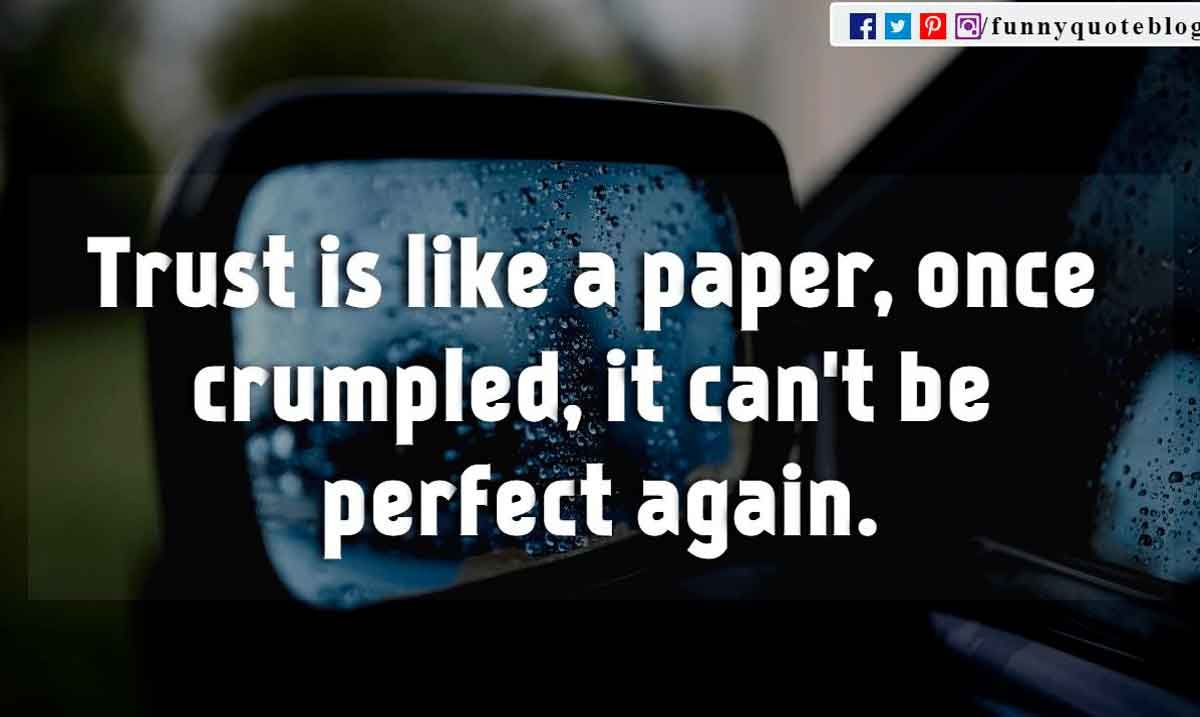 Trust Is Like A Paper, Once Crumpled, It Canu0027t Be Perfect Again