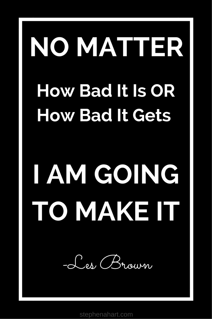Les Brown Quotes This quote comes from a popular Les Brown speech titled