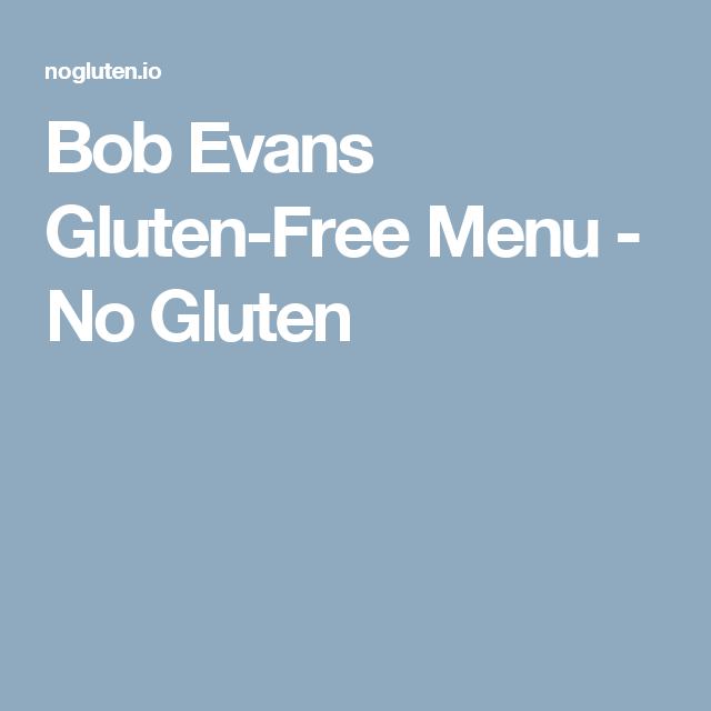 photo relating to Bob Evans Printable Menu called Bob Evans Gluten-Totally free Menu 2019 gluten cost-free in just 2019
