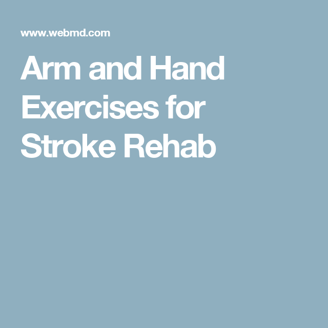 Arm and Hand Exercises for Stroke Rehab