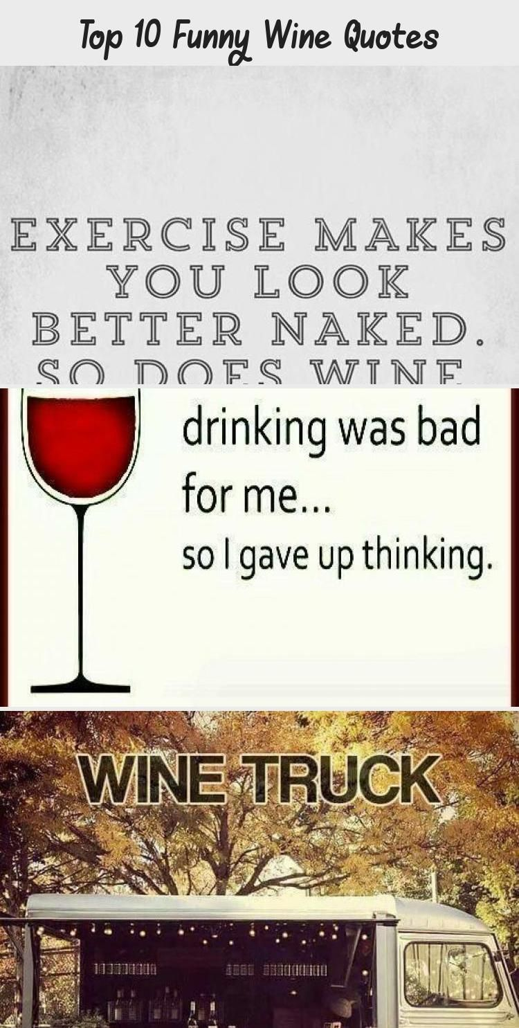 Top 10 Funny Wine Quotes Uncorked Weekly Beautifulhomequotes Foreverhomequotes Peacefulhomequotes Youremyhomequo Wine Quotes Funny Wine Quotes Wine Humor