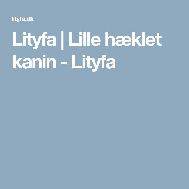 Lityfa | Lille hæklet kanin - Lityfa | Patrones verito | Pinterest ...