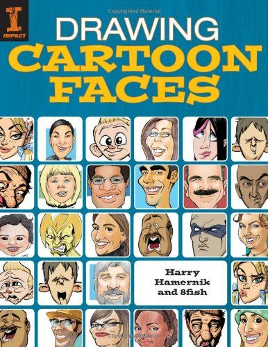 Drawing Cartoon Faces 55 Projects For Cartoons Caricatures Comic Portraits Drawing Cartoon Faces Cartoon Faces Cartoon Drawings