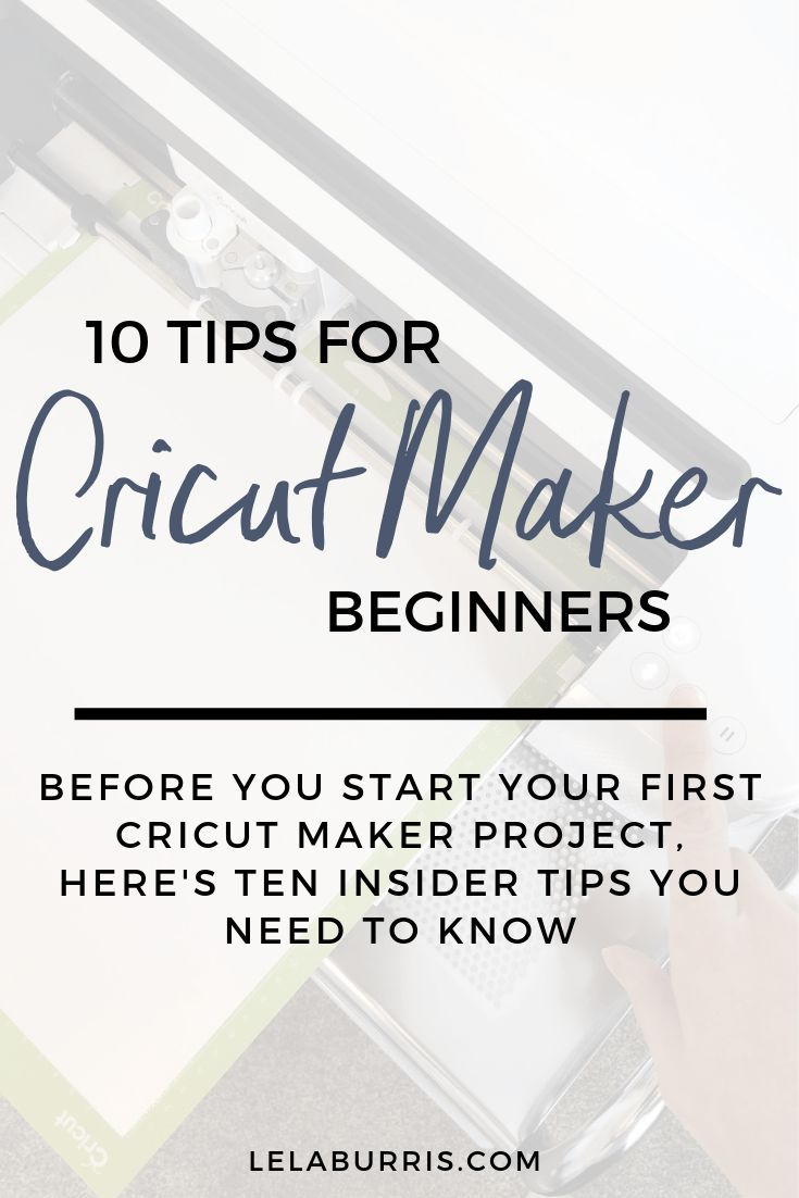 10 Things To Know Before Your First Cricut Maker Project - Organized-ish by Lela Burris