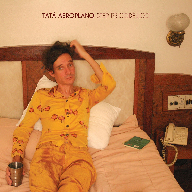 Tatá Aeroplano - Step Psicodélico (2016)