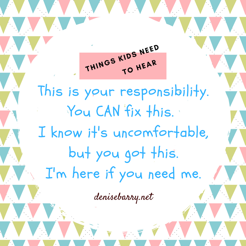 Things kids need to hear about being responsible.
