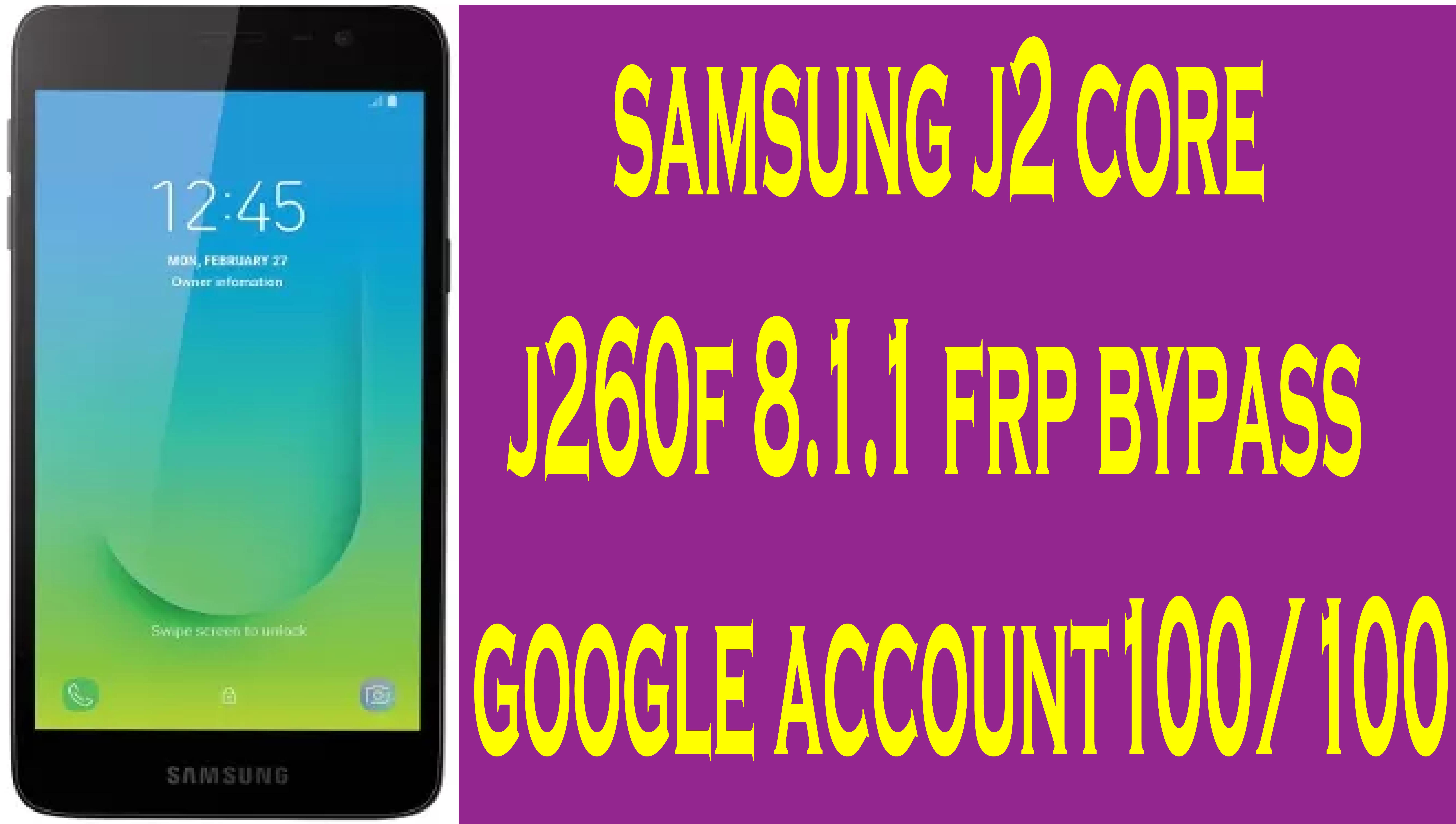 Samsung J2 Core j260f 8 1 1 frp bypass google account 100