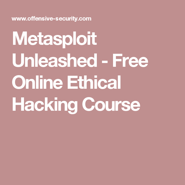 Metasploit Unleashed - Free Online Ethical Hacking Course