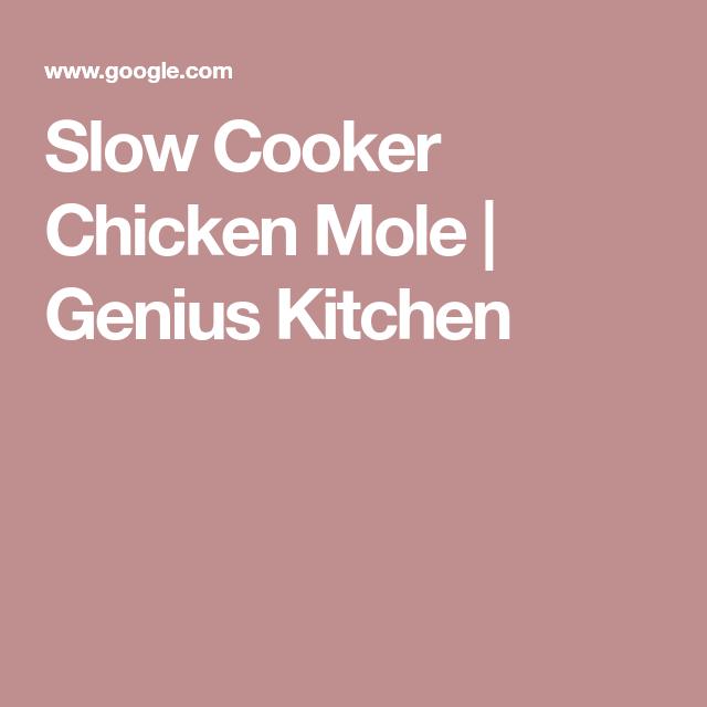 slow cooker chicken mole  genius kitchen  slow cooker