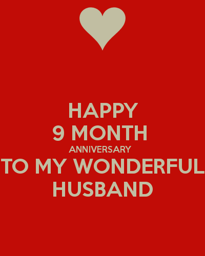 Happy 9 Months Quotes : happy, months, quotes, Https://keepcalms.com/n/happy-9-month-anniversary-to-my-wonderful-husband/, Happy, Months, Anniversary,, Month, Anniversary