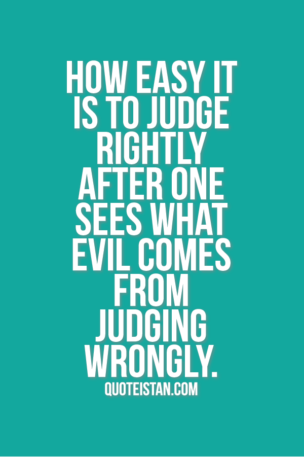 Women And Judgment Why We Do It And How To Stop 057 Judge Quotes Judging Others Quotes Judgment Quotes