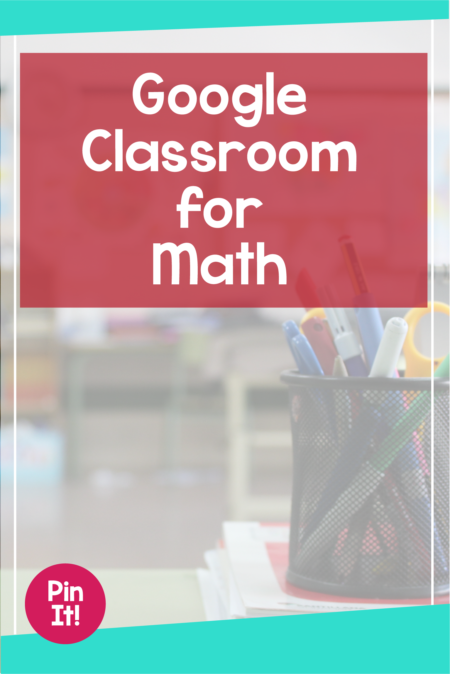 Top 5 Ways to Use Google Classroom for Math Practice   Google ...