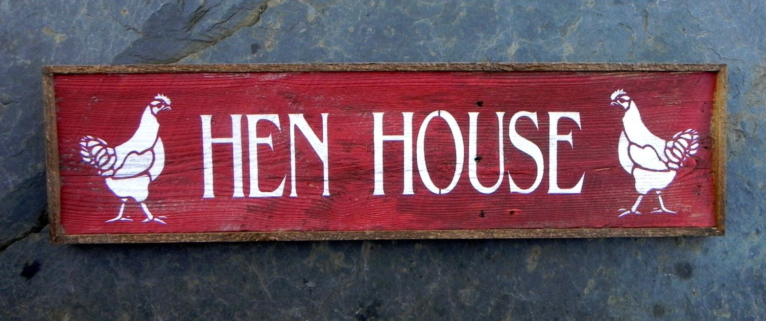HEN HOUSE Sign Handmade Home Decor Barn Signs By CrowBarDsigns