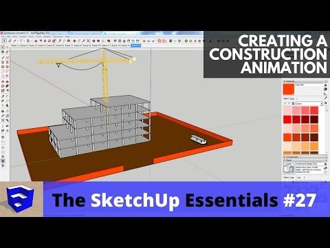 Creating a Construction Sequence Animation in SketchUp - The
