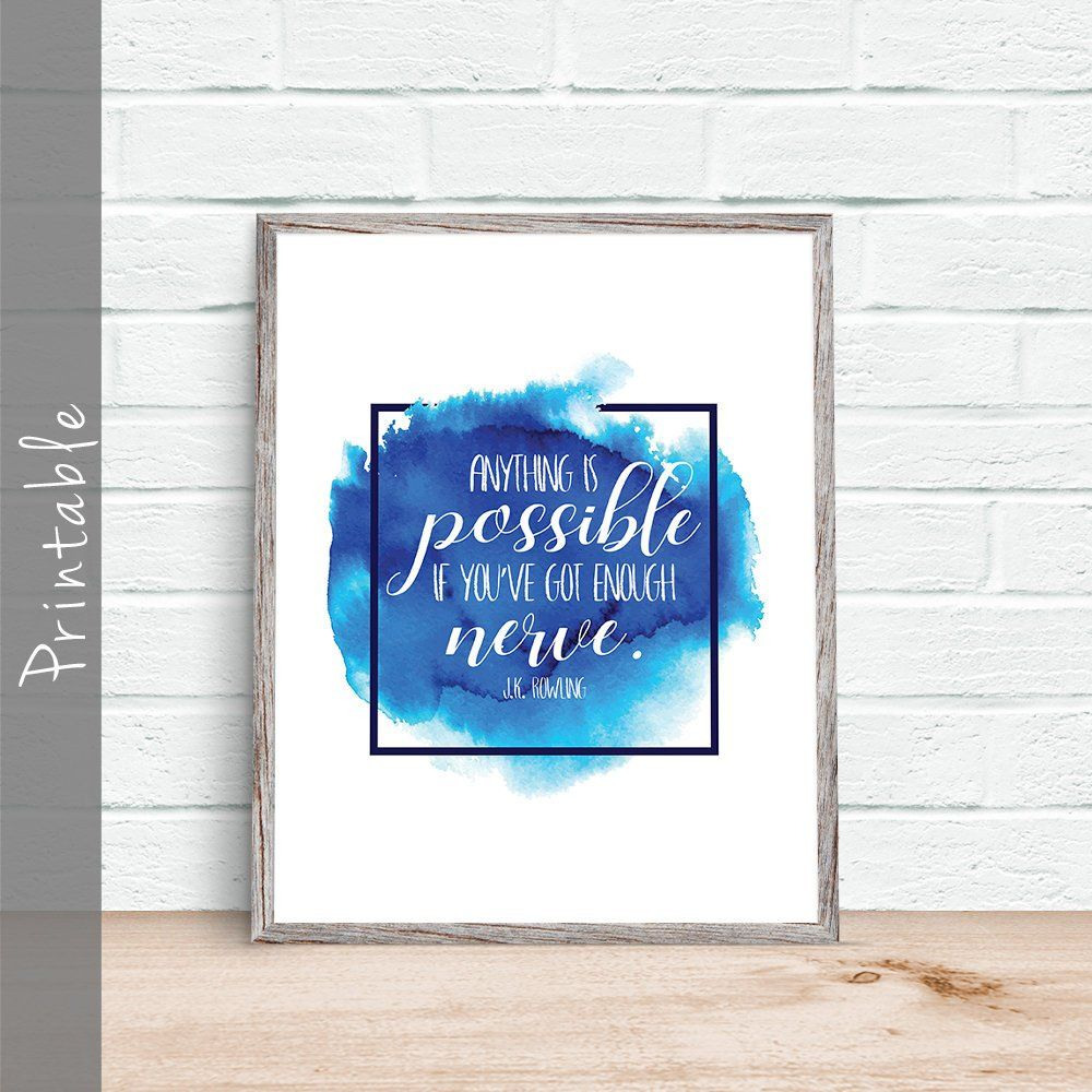 Harry Potter Quote Anything S Possible If You Ve Got Enough Nerve