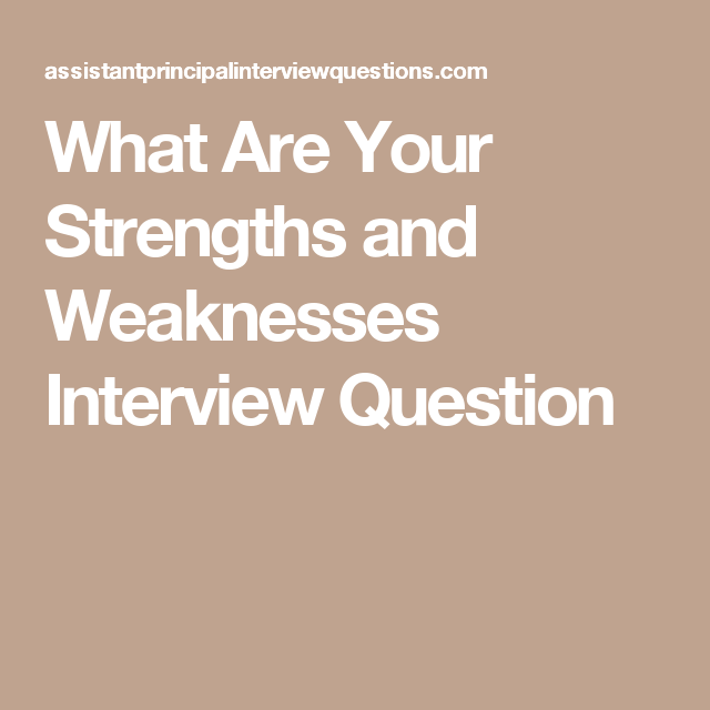 what are your strengths and weaknesses interview question resume