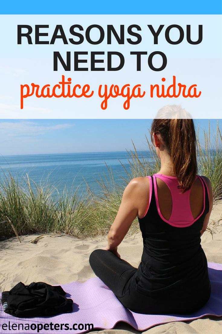 Reasons You Need To Practice Yoga Nidra  Yoga nidra and Blogging