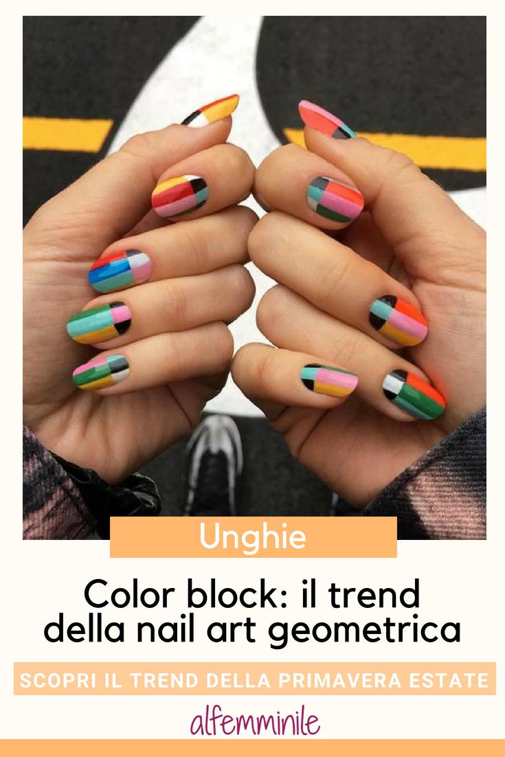 Color Block La Nail Art Geometrica E La Tendenza Della Primavera