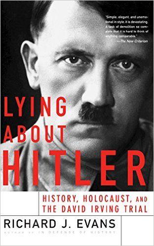 Lying About Hitler: Richard J. Evans: 9780465021536: Amazon.com: Books