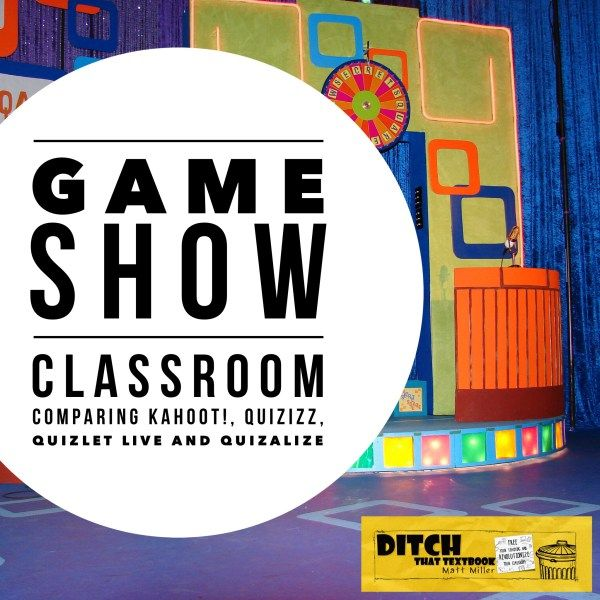 Game Show Classroom Comparing Kahoot Quizizz Quizlet Live And Gimkit Ditch That Textbook Game Show Kahoot Classroom