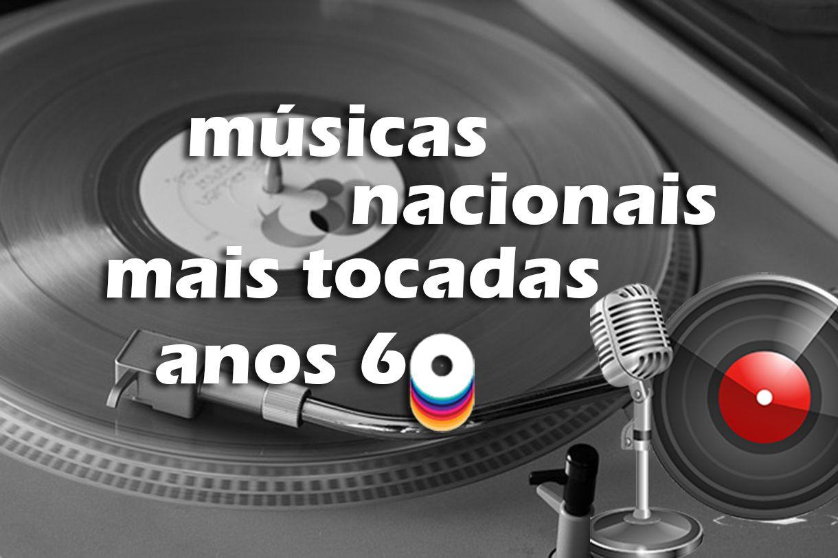 Top 50 Musicas Nacionais Mais Tocadas Nos Anos 60 Musicas Mais