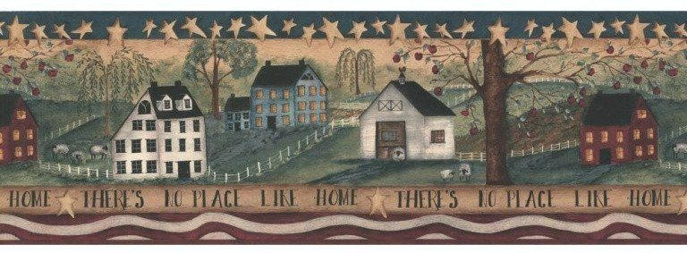 There S No Place Like Home Primitive Wallpaper Border