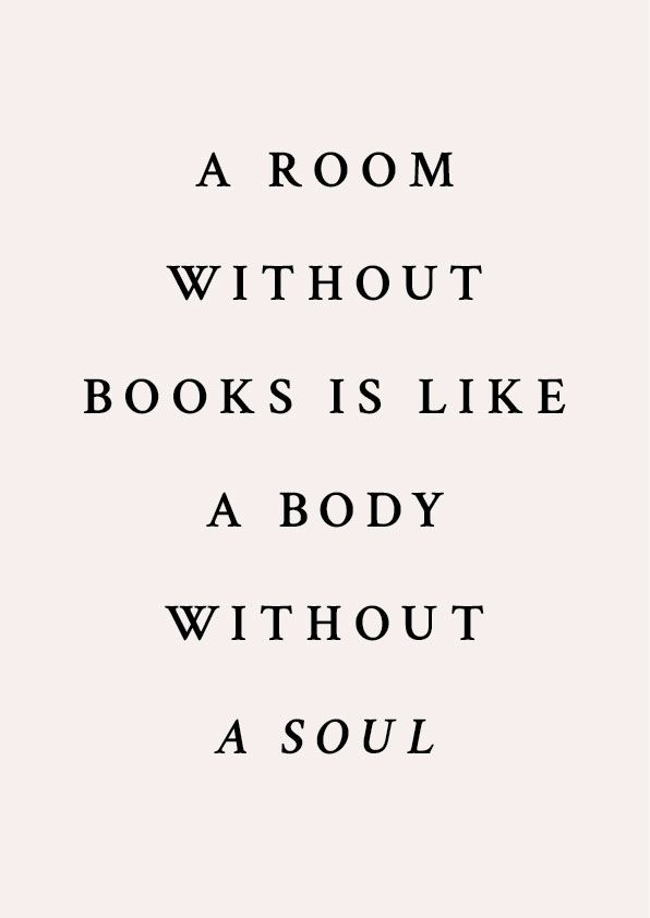 A Room Without Books Is Like A Body Without A Soul Marcus Cicero