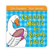 Childrens Book Chocolate Mousse For Greedy