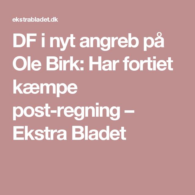 DF i nyt angreb på Ole Birk: Har fortiet kæmpe post-regning – Ekstra Bladet