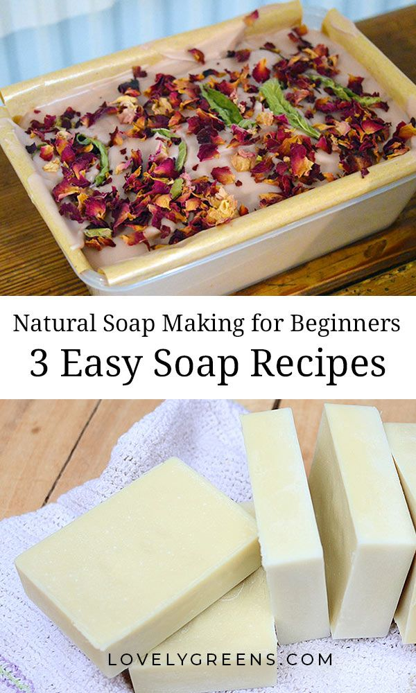 Soap Making for Beginners: 3 Easy Soap Recipes • Lovely Greens