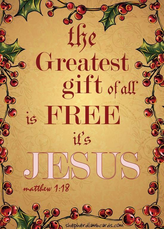 Jesus The Greatest Gift Of All Is Free It S Jesus It Cost Him
